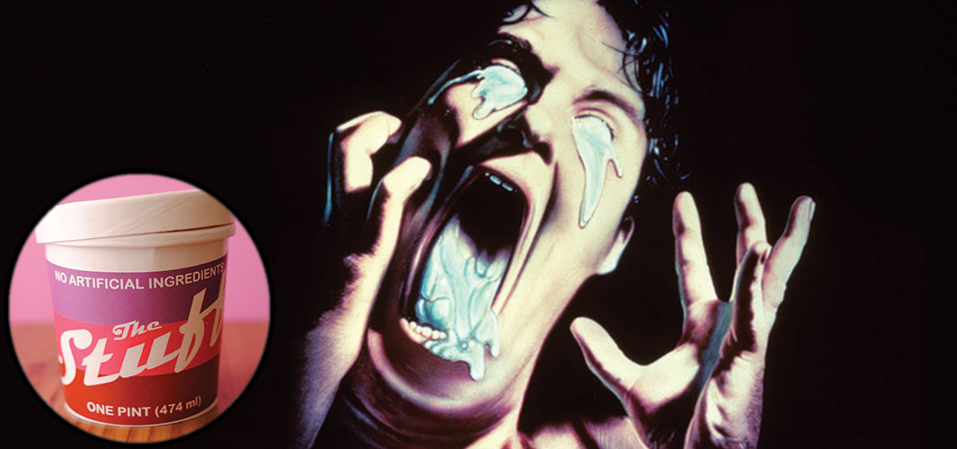 6 Movie Things You'll Regret Putting in Your Mouth - The Stuff (1985)