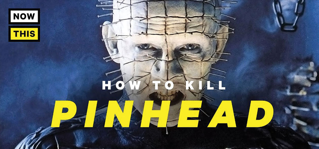 How to Kill Pinhead