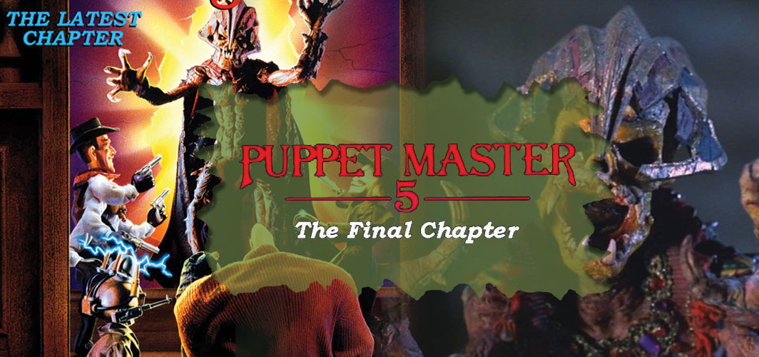 Puppet Master 5: The Final Chapter - The Curse of The Final Chapter