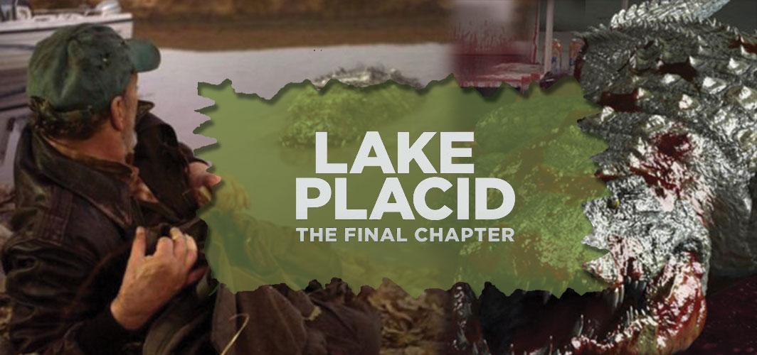 Lake Placid: The Final Chapter - The Curse of The Final Chapter
