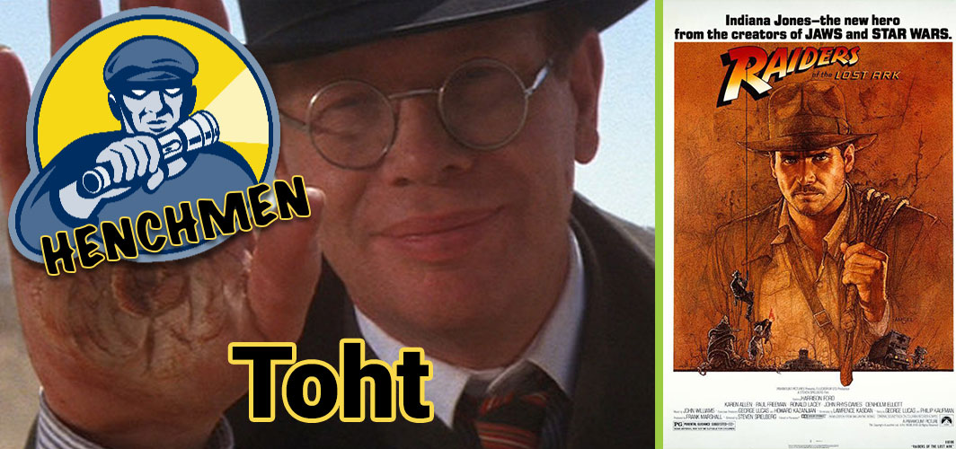 Raiders of the Lost Ark (1981) - Arnold Ernst Toht - The Strangest Henchman in Film
