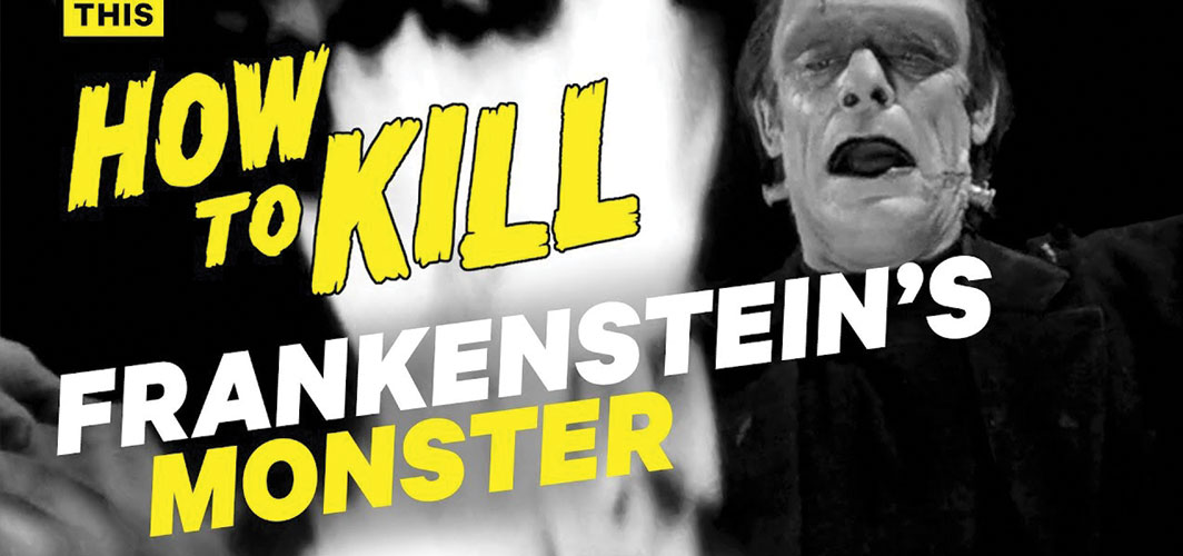 How to Kill Frankenstein's Monster