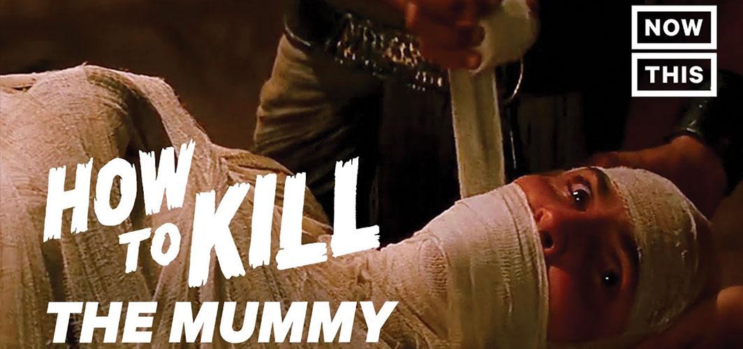 How to Kill the Mummy