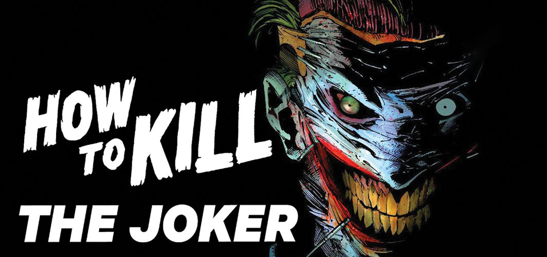 How to Kill the Joker - NowThis Nerd - Presented by Horror Land