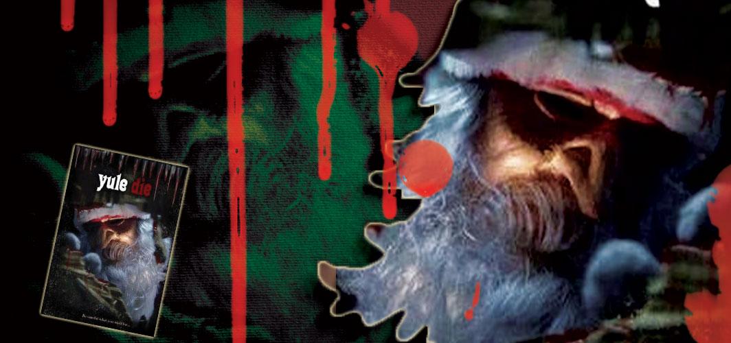Yule Die (2010) - 20 killer Santas from Film and TV - Horror Land