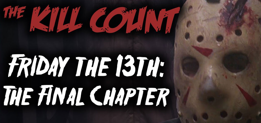 Horror Land Presents - Friday the 13th: The Final Chapter (1984) KILL COUNT