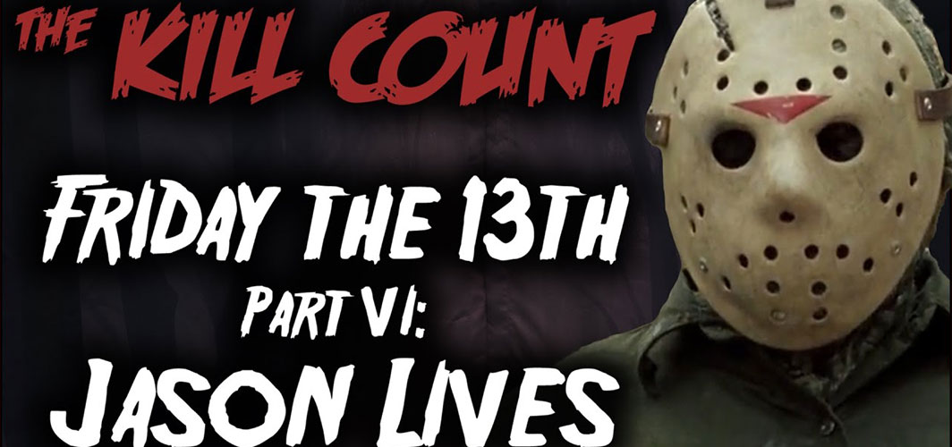 Horror Land Presents - Friday the 13th Part VI: Jason Lives (1986) KILL COUNT
