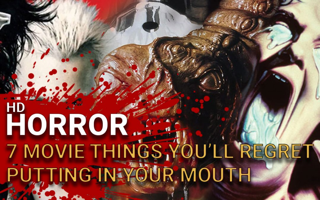 7 Movie Things You'll Regret Putting in Your Mouth! [Video]