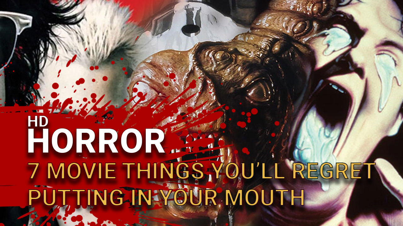 7 Movie Things You'll Regret Putting in Your Mouth! [Video] - Horror Video - Horror Land