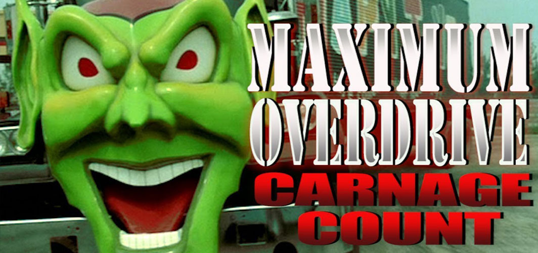 Maximum Overdrive (1986) Carnage Count
