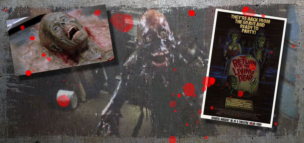 20 Top Movie Monster From the 80s – The Return Of The Living Dead (1985) - Horror Land