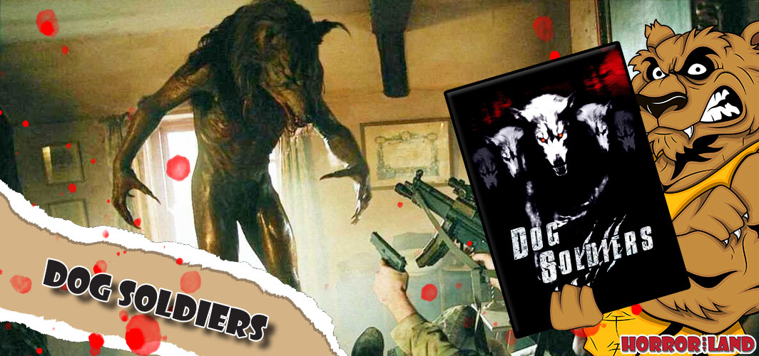 Dog Soldiers - The 13 Best Werewolf Movies of All Time