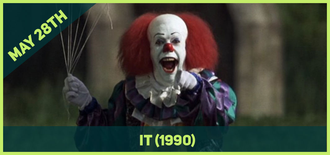13 Epic Horror Dates to add to Your Calendar - May 28th – IT (1990) – Horror Land