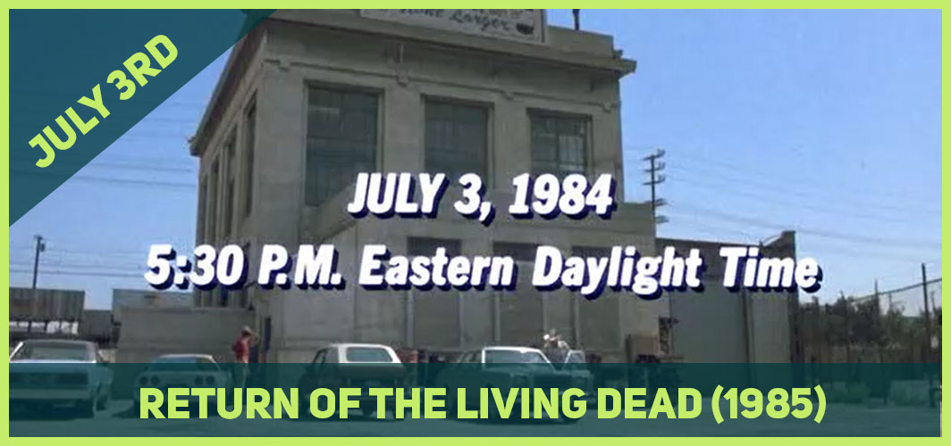 13 Epic Horror Dates to add to Your Calendar - July 3rd - Return of the Living Dead (1985) – Horror Land