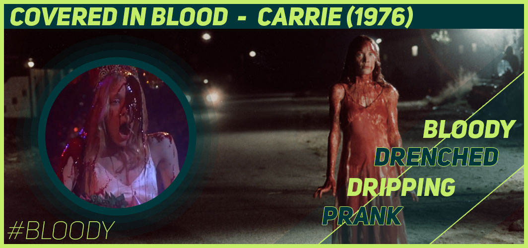 Actors Covered in Blood – 10 Films That Got Messy - Carrie (1976) - Horror Land