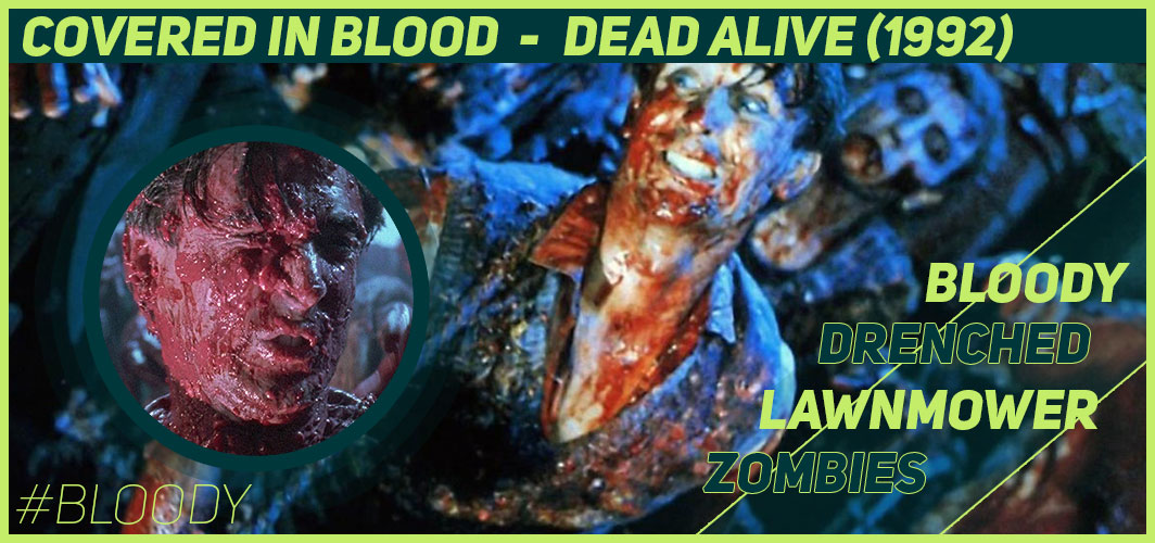 Actors Covered in Blood – 10 Films That Got Messy - Dead Alive (1992) - Horror Land