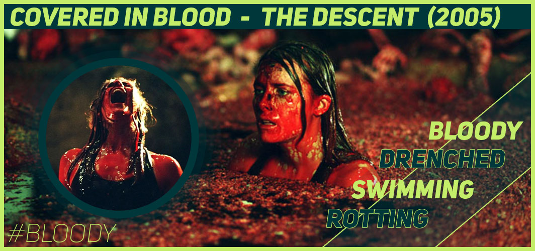 Actors Covered in Blood – 10 Films That Got Messy - The Descent (2005) - Horror Land
