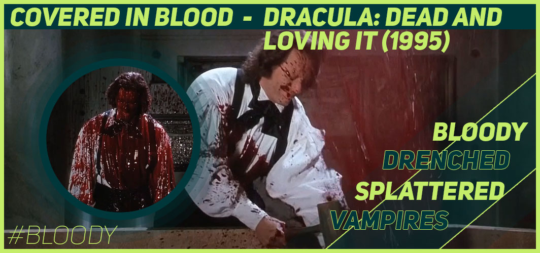 Actors Covered in Blood – 10 Films That Got Messy - Dracula: Dead and Loving It (1995) - Horror Land