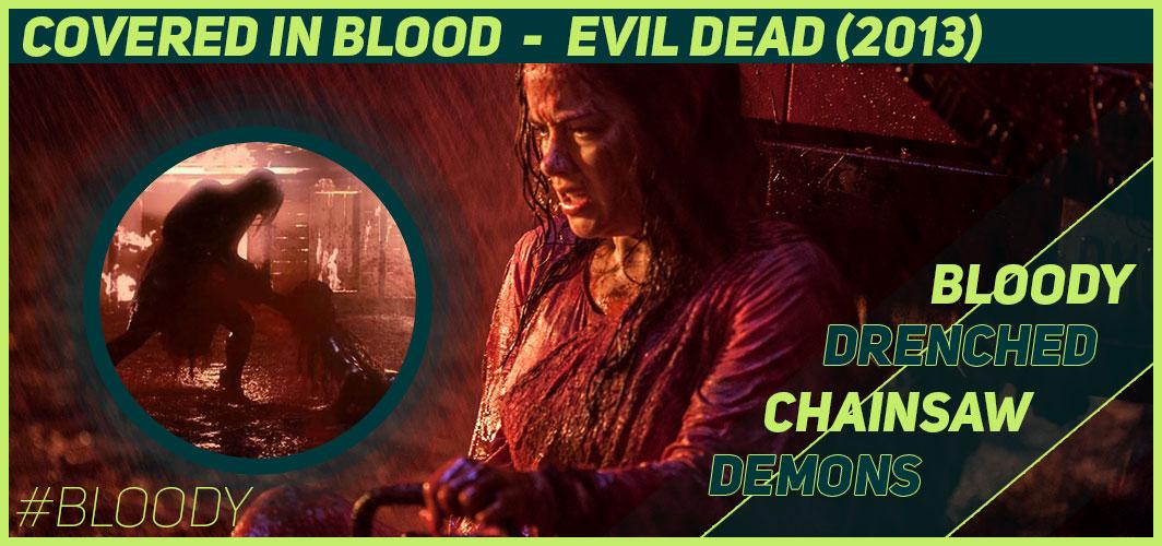 Actors Covered in Blood – 10 Films That Got Messy - Evil Dead (2013) - Horror Land