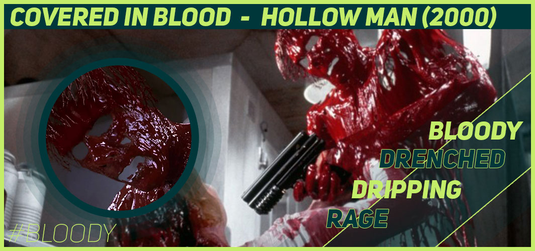 Actors Covered in Blood – 10 Films That Got Messy - Hollow Man (2000) - Horror Land