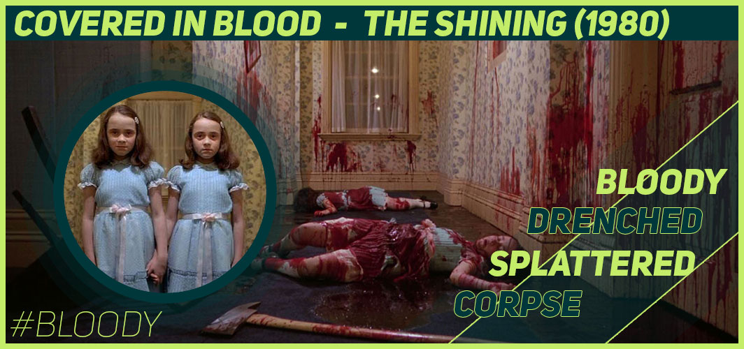 Actors Covered in Blood – 10 Films That Got Messy - The Shining (1980) - Horror Land