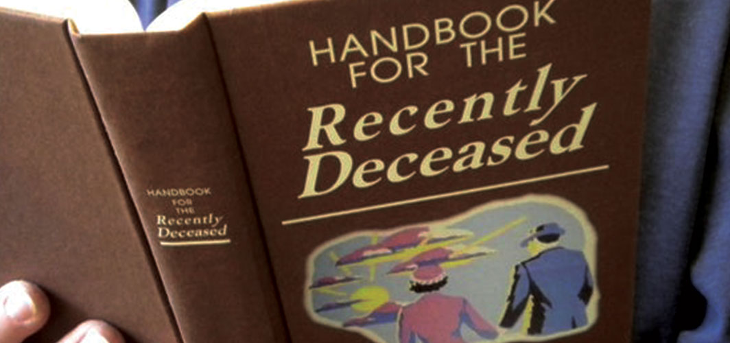 What's in the Handbook for the Recently Deceased?