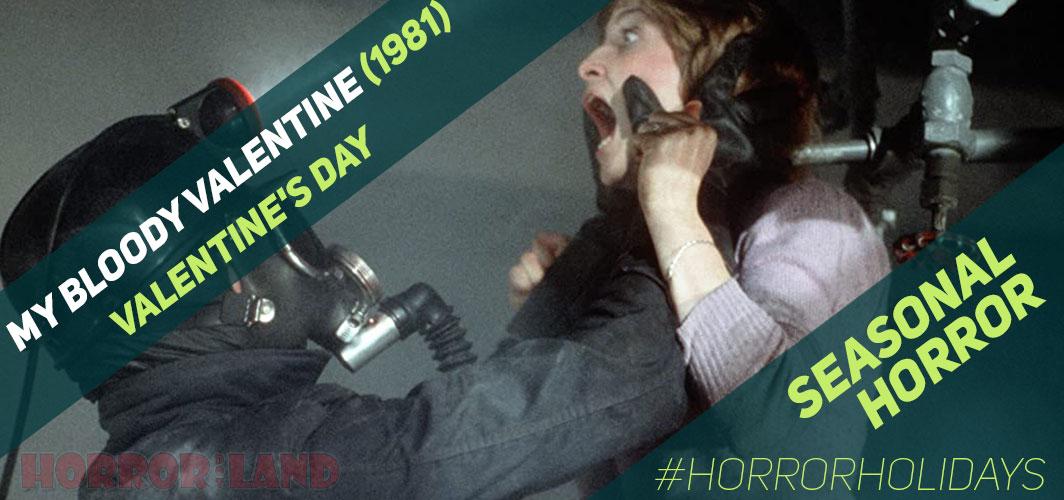 The Best Seasonal Horror Movies Ever! - Valentine's Day - My Bloody Valentine (1981) – Horror Land
