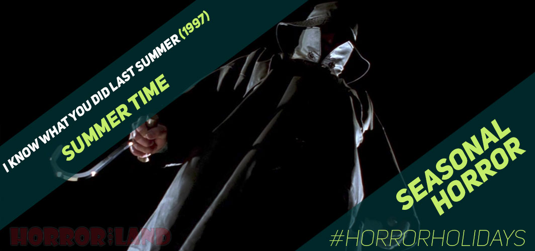 The Best Seasonal Horror Movies Ever! - Summer - I Know What You Did Last Summer (1997)  – Horror Land