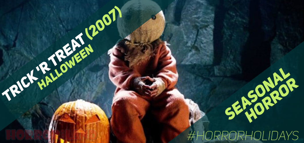 The Best Seasonal Horror Movies Ever! - Halloween - Trick 'r Treat (2007)  – Horror Land
