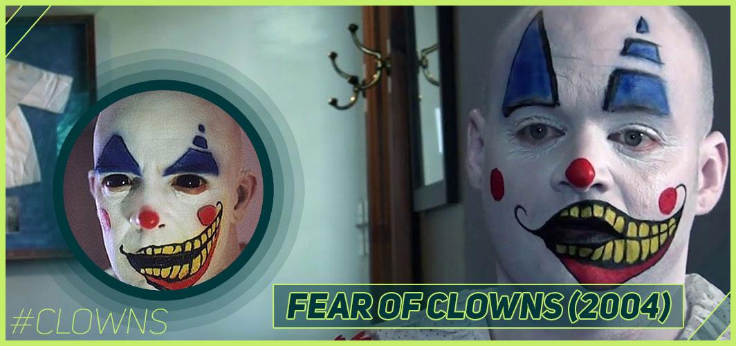 Fear of Clowns (2004) - 12 Creepy Clown Movies – Horror Articles – Horror Land