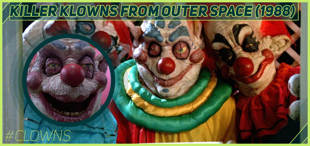 Killer Klowns from Outer Space (1988)  - 12 Creepy Clown Movies – Horror Articles – Horror Land
