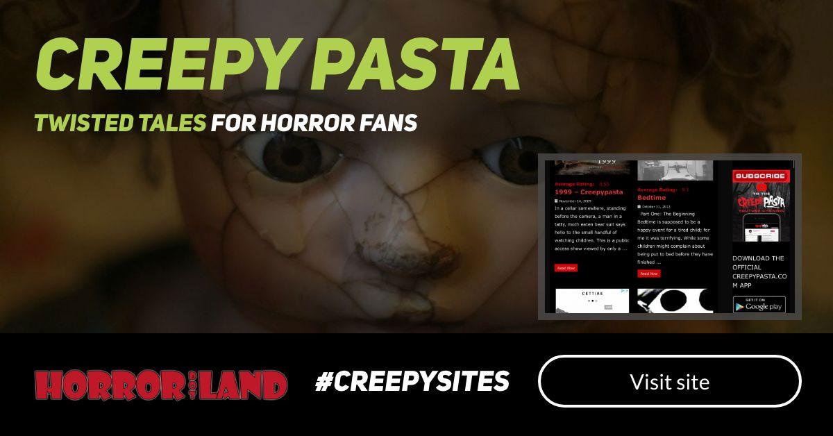 Creepy Pasta - The 12 Creepiest Websites On The Internet - Horror Land
