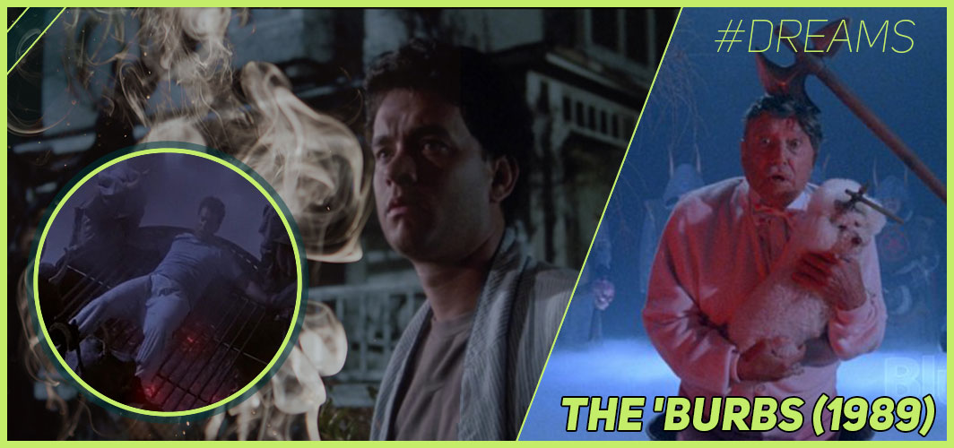 The 'Burbs (1989) - 20 of the Most Terrifying Horror Movie Dream Sequences - Horror Land